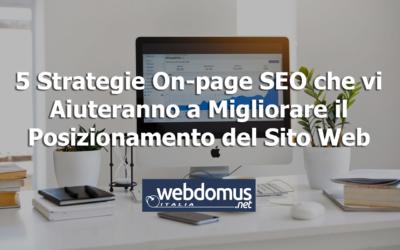 5 Strategie On-page SEO che vi Aiuteranno a Migliorare il Posizionamento del Sito Web