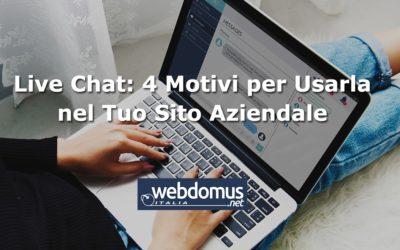 Live Chat: 4 Motivi per Usarla nel Tuo Sito Aziendale