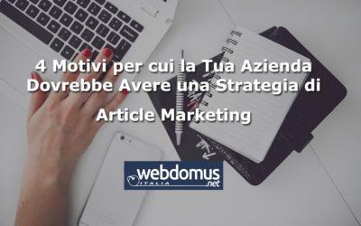 4 Motivi per cui la Tua Azienda Dovrebbe Avere una Strategia di Article Marketing
