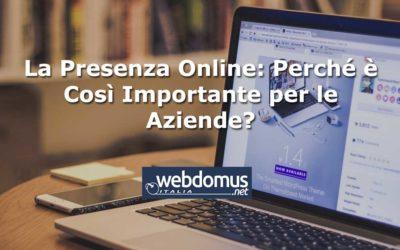 La Presenza Online: Perché è Così Importante per le Aziende?