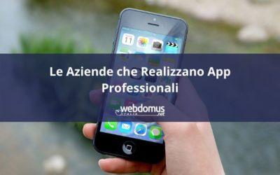 Ecco le Aziende che Realizzano App Professionali