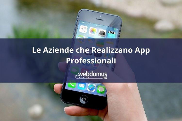 Ecco le Aziende che Realizzano App Professionali!