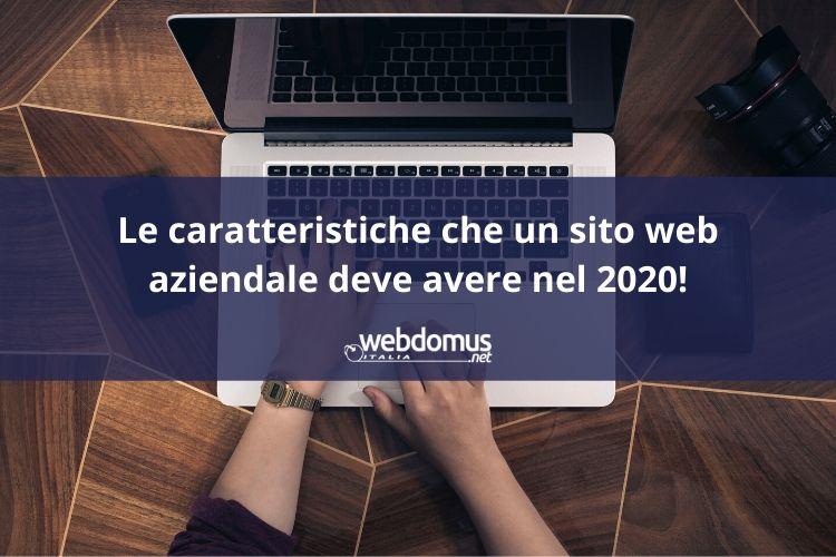 Le Caratteristiche che un Sito Web Aziendale deve avere nel 2020