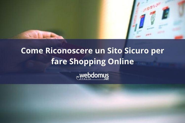 Come Riconoscere un Sito Sicuro per fare Shopping Online