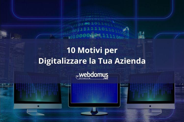 10 Motivi per Digitalizzare la Tua Azienda