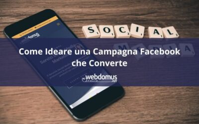 Come Ideare una Campagna Facebook che Converte