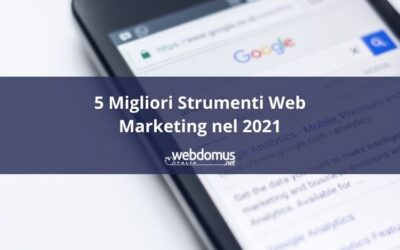 5 Migliori Strumenti di Web marketing da tenere d'occhio nel 2021